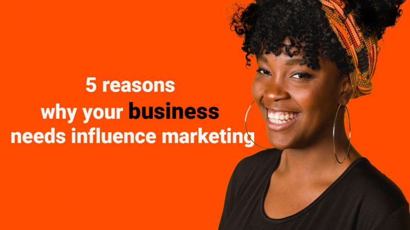 5 reasons why your business needs influence marketing