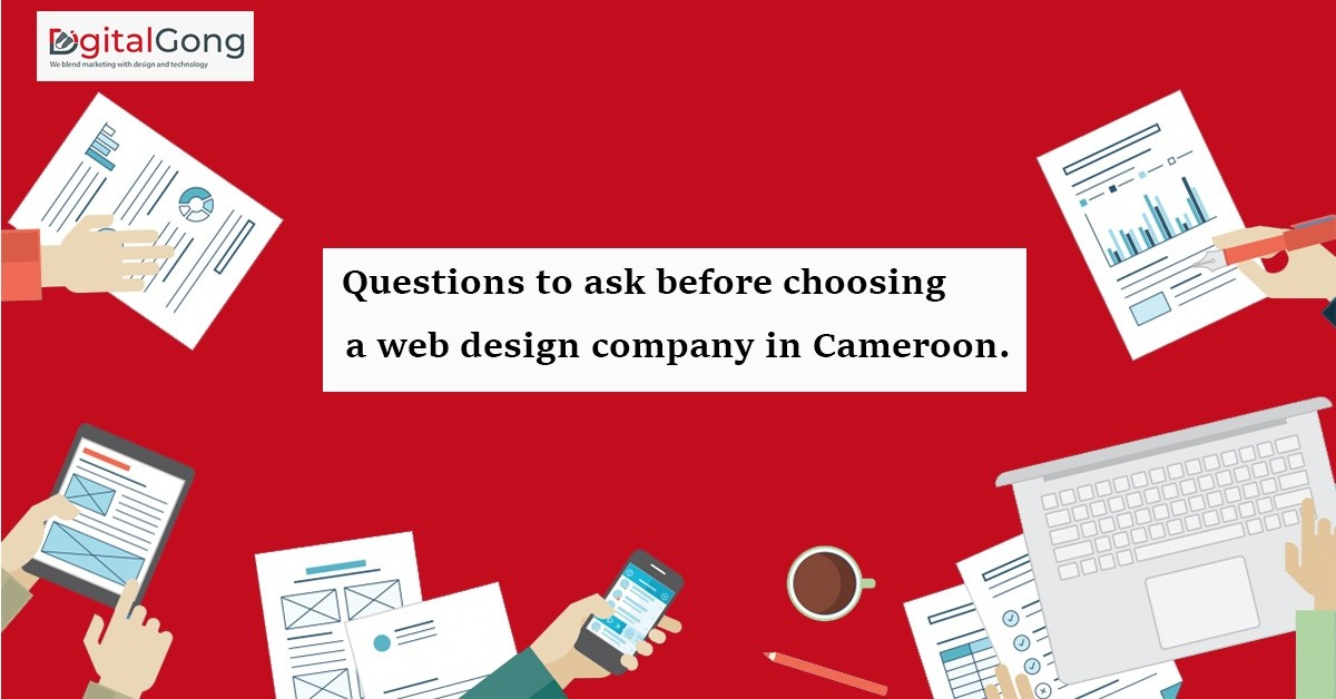 Questions you need to ask before choosing a web design company in Cameroon